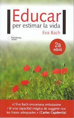 educar per estimar la vida eva bach portada 2a edicio - catala